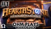 "Ohm Plays ""Hearthstone: Heroes of Warcraft"" #1 - Warrior Deck Twitch.tv VOD - PC / Battle.net"