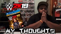 WWE 2K19 My Thoughts of What I Seen So Far!