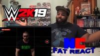 WWE 2K19 MyCAREER Trailer REACTION!!! -The Fat REACT!